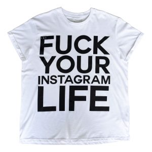 Deportment Department Fuck Your Instagram Life T shirt mens