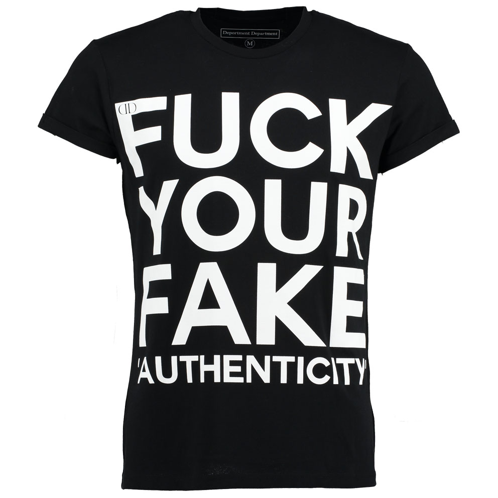 Deportment Department Fuck Your Fake Authenticity T shirt mens black worn