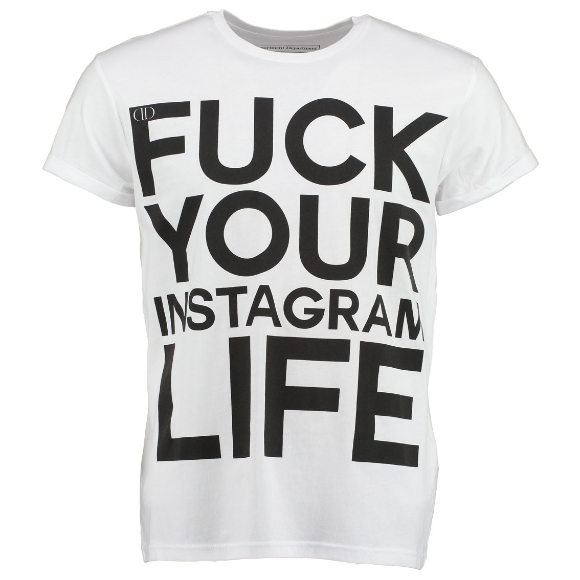 Deportment Department Fuck Your Instagram Life T shirt mens white worn